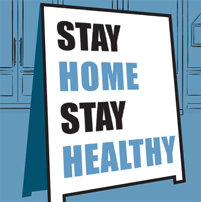 Stay Home and Stay Healthy_  We_ll be back when the coast is clear.
